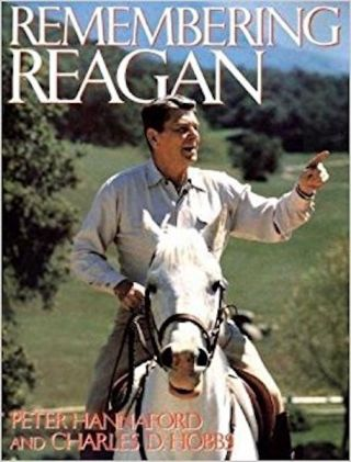 Remembering Reagan. Peter Hannaford, Charles D. Hobbs