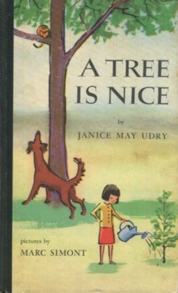 A Tree Is Nice; Pictures by Marc Simont. Janice May Udry