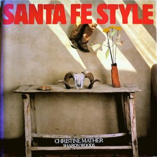 Santa Fe Style; With photographs by Jack Parson, Robert Reck and others. Christine Mather, Sharon...