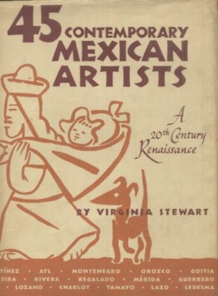 45 Contemporary Mexican Artists, A 20th Century Renaissance. Virginia Stewart
