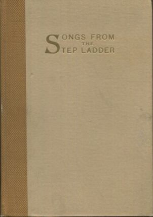 Songs From The Step Ladder; Foreword by George Steele Seymour. The Book Fellows of Chicago