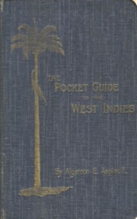 A Pocket Guide To The West Indies. Algernon Aspinall