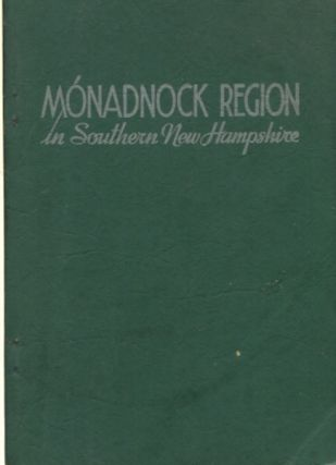 "Inviting You To Visit And To Live In The Monadnock Region, ""Land Of New Hampshire Charm"" John E...."