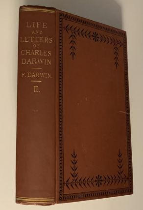 The Life and Letters of Charles Darwiin, Including a Biographical Chapter, Volume II (of II)...