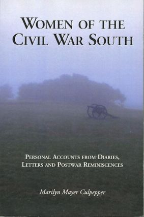 Women of the Civil War South. Marilyn Mayer Culpepper